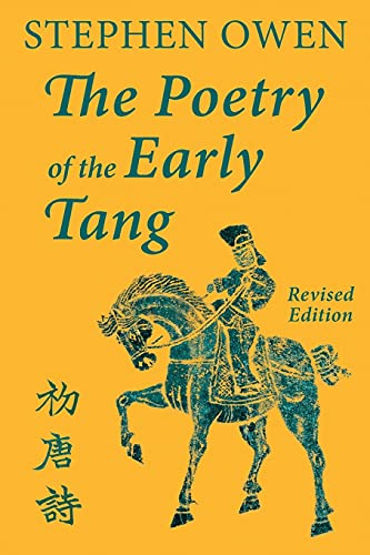The Poetry of the Early Tang By Stephen Owen