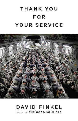 Thank You For Your Service (The Cost of War) By David Finkel