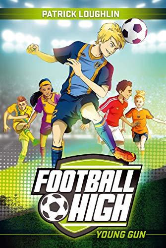 Football High 1: Young Gun By Patrick Loughlin