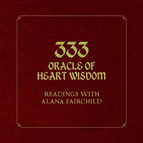 333 Oracle of Heart Wisdom By Alana Fairchild (Alana Fairchild)