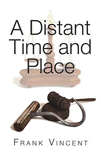 A Distant Time and Place By Frank Vincent