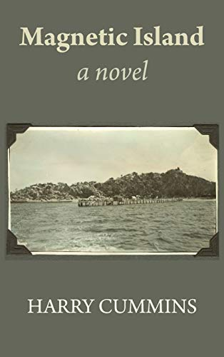 Magnetic Island, a Novel By Harry Cummins