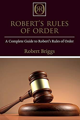 Robert's Rules of Order By Robert Briggs