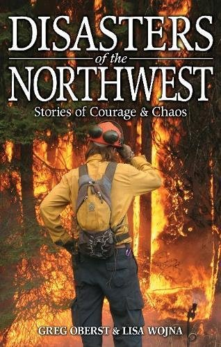 Disasters of the Northwest By Greg Oberst