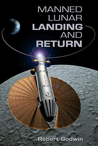 Manned Lunar Landing And Return By Robert Godwin