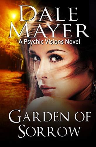 Garden of Sorrow By Dale Mayer