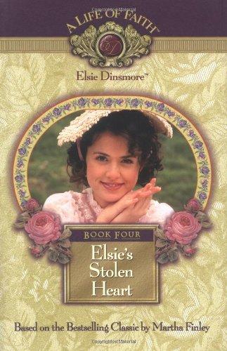 Elsie's Stolen Heart By Martha Finley