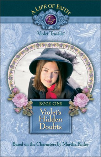 Violet's Hidden Doubts By Martha Finley
