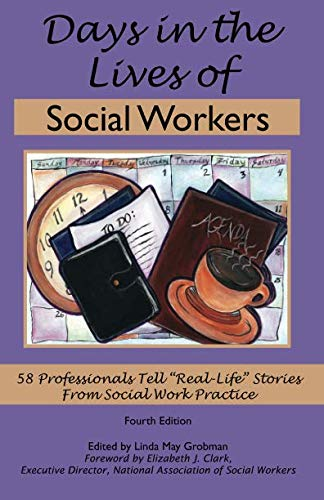 Days in the Lives of Social Workers By Other Linda May Grobman
