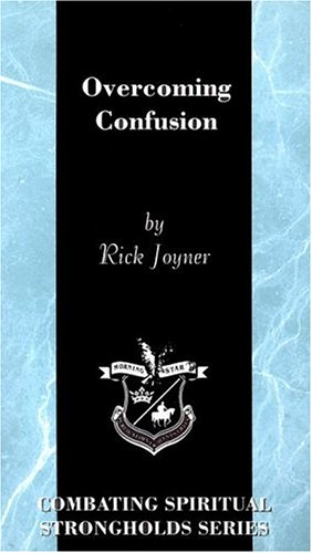 Overcoming Confusion By Rick Joyner