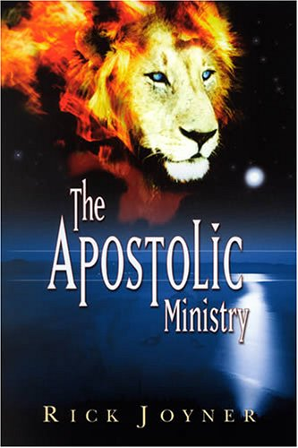 The Apostolic Ministry By Rick Joyner