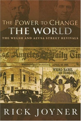 The Power to Change the World By Rick Joyner