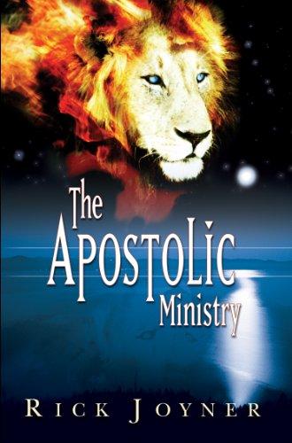 THE APOSTOLIC MINISTRY large By RICK JOYNER
