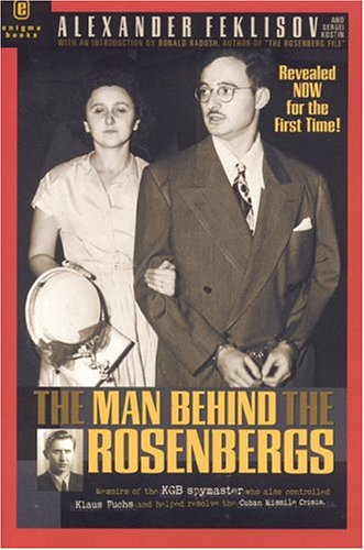The Man Behind the Rosenbergs By Other Ronald Radosh
