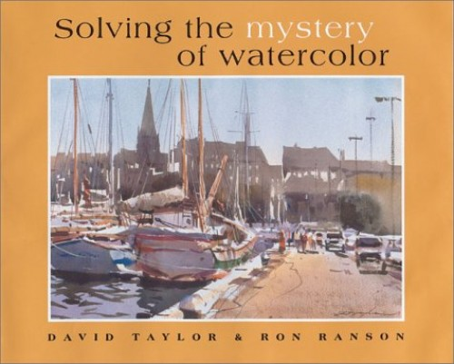 Solving the Mystery of Watercolor By Ron Ranson