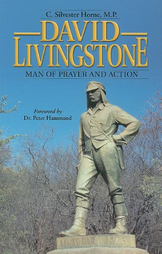 David Livingstone, Man of Prayer and Action By C Silvester Horne