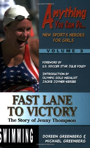 Fast Lane to Victory: The Story of Jenny Thompson by Doreen Greenberg