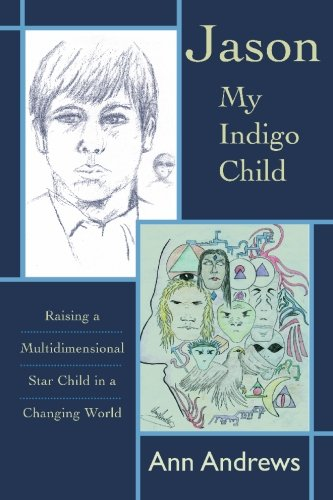 Jason, My Indigo Child By Ann Andrews