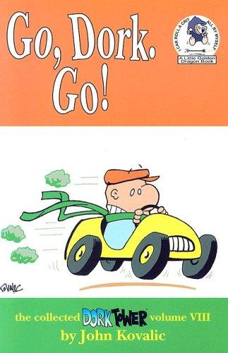 Go, Dork! Go! By John Kovalic