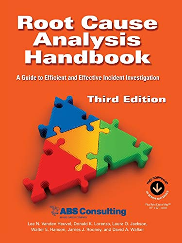 Root Cause Analysis Handbook: A Guide to Efficient and Effective Incident Investigation (Third Edition by Lee N Vanden Heuvel