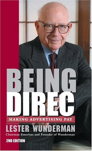Being Direct: Making Advertising Pay By Lester Wunderman