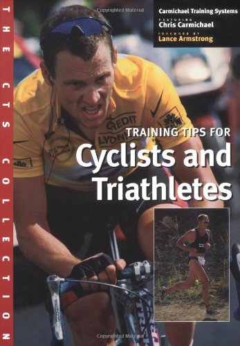 Training Tips for Cyclists and Triathletes: The CTS Collection by Chris Carmichael