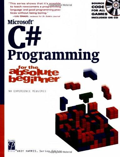 C# Programming for the Absolute Beginner (Absolute Beginners) By Nicholas Pleis