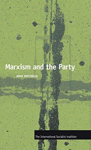 Marxism And The Party By John Molyneux
