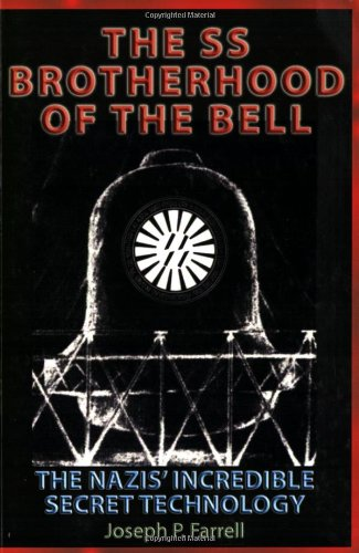 The Ss Brotherhood of the Bell By Joseph P. Farrell (Joseph P. Farrell)