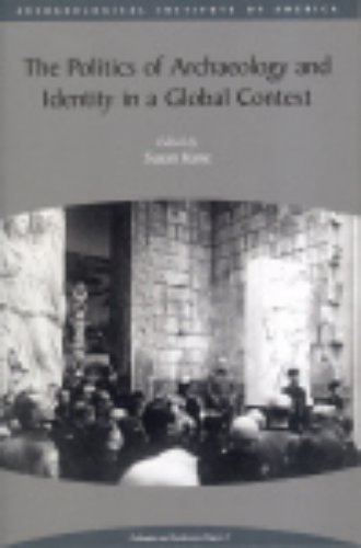 The Politics of Archaeology and Identity in a Global Context By Susan Kane