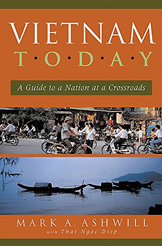Vietnam Today: A Guide to a Nation at a Crossroads by Mark Ashwill