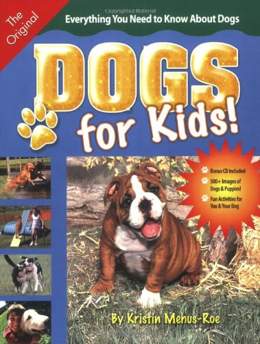 Dogs for Kids By Kristin Mehus-Roe