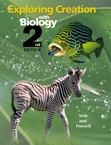 Exploring Creation with Biology By Jay L Wile