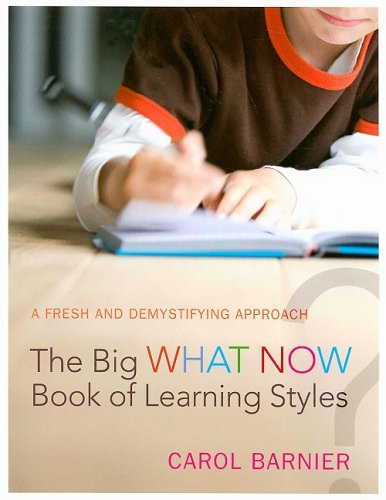 The Big What Now Book of Learning Styles By Carol Barnier