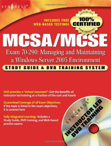 MCSA/MCSE Managing and Maintaining a Windows Server 2003 Environment (Exam 70-290) By Syngress