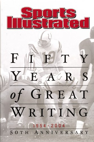 Sports Illustrated: Fifty Years of Great Writing By Sports Illustrated