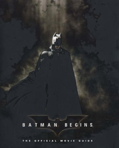 Batman Begins: The Official Movie Guide by DC Comics, Inc.