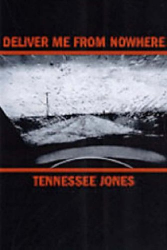 Deliver Me from Nowhere By Tennessee Jones