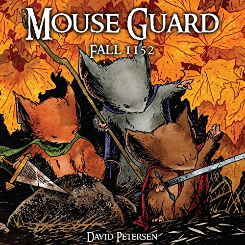 Mouse Guard Volume 1: Fall 1152 By David Petersen