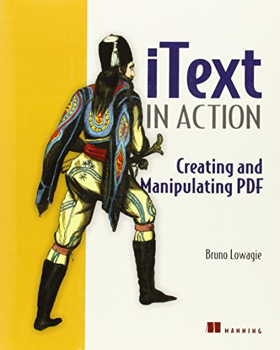 iText in Action: Creating and Manipulating PDF By Bruno Lowagie