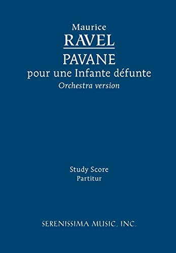 Pavane Pour Une Infante Defunte, Orchestra Version - Study Score By Maurice Ravel