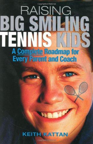 Raising Big Smiling Tennis Kids By Keith Kattan
