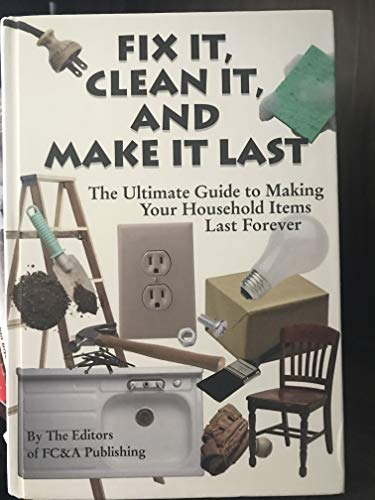 Fix It, Clean It, And Make It Last By Staff of FC&A Publishing (Author)