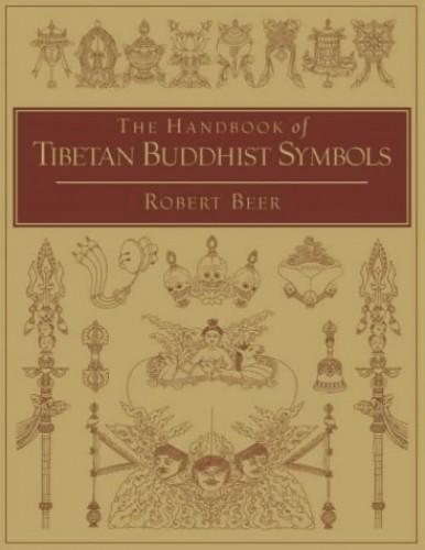 Handbook Of Tibetan Buddhist Symbols By Robert Beer