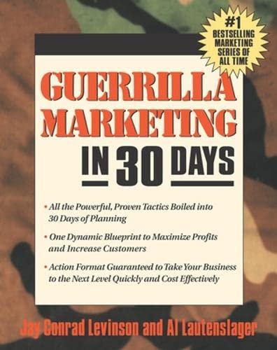 Guerrilla Marketing in 30 Days By Jay Conrad Levinson
