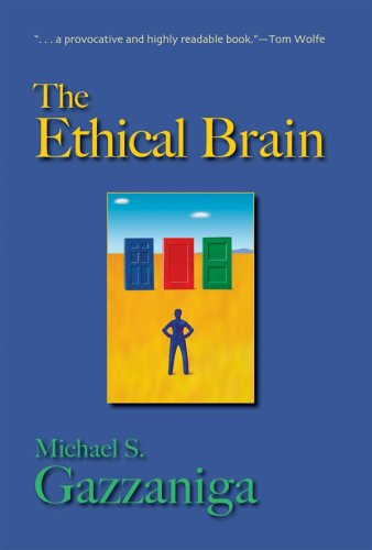 The Ethical Brain By Michael S. Gazzaniga