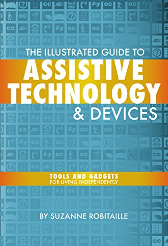 The Illustrated Guide to Assistive Technology & Devices By Suzanne Robitaille