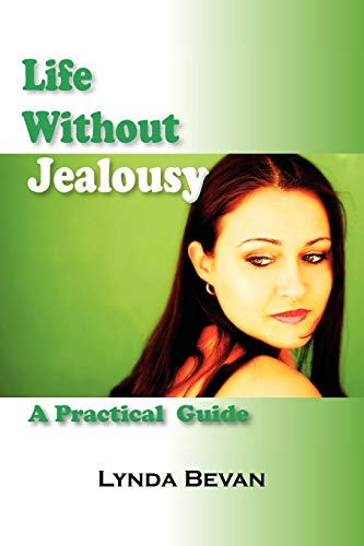 Life Without Jealousy: A Practical Guide (10-Step E... by Bevan, Lynda Paperback