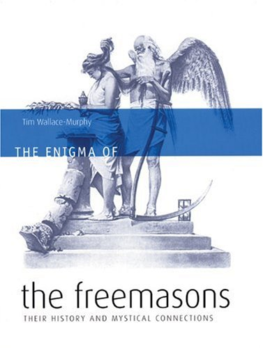 Enigma of the Freemasons By Tim Wallace-Murphy