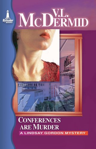 Conferences Are Murder By Val McDermid